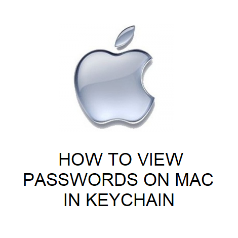 HOW TO VIEW PASSWORDS ON MAC IN KEYCHAIN