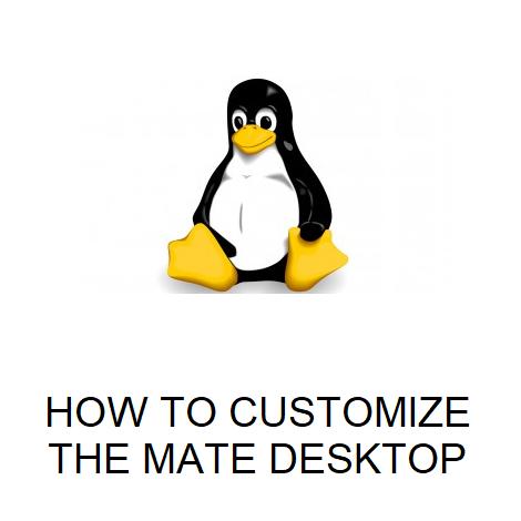 HOW TO CUSTOMIZE THE MATE DESKTOP