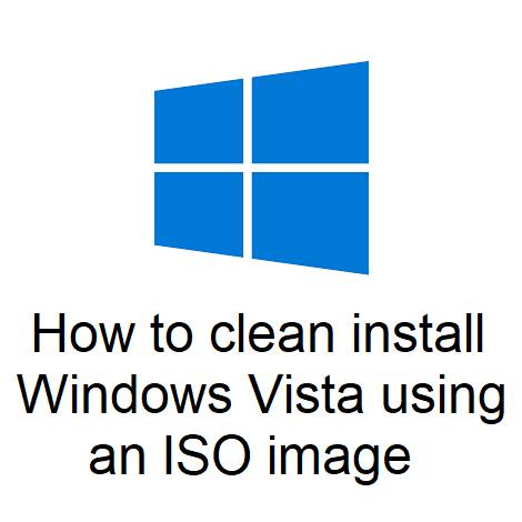 How to clean install Windows Vista using an ISO image