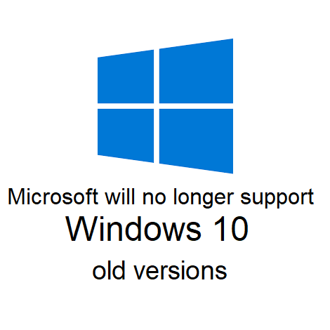 Microsoft will no longer support Windows 10 old versions