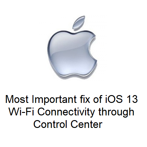 Most Important fix of iOS 13 – Wi-Fi Connectivity through Control Center