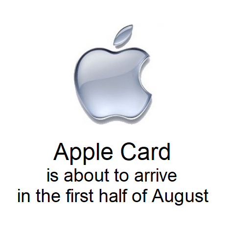 Apple Card is about to arrive in the first half of August