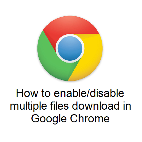 How to enable/disable multiple files download in Google