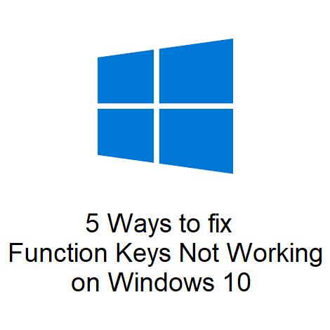 5 Ways to fix Function Keys Not Working on Windows 10