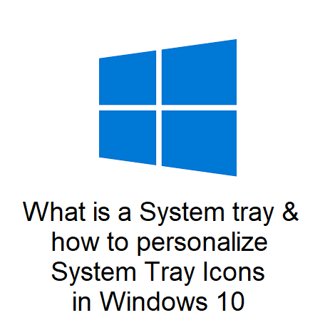 What is a System tray and how to personalize System Tray Icons in Windows 10