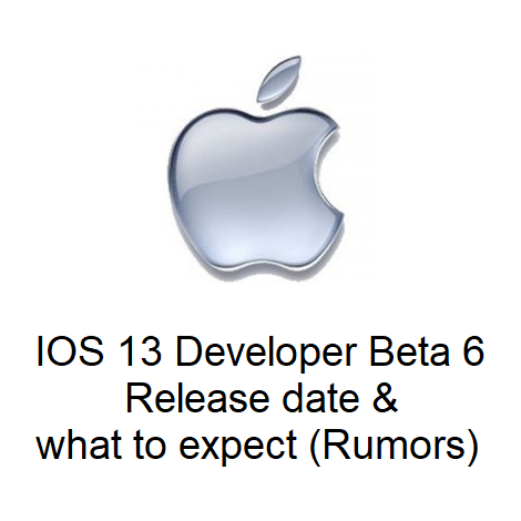 IOS 13 Developer Beta 6 Release date and what to expect (Rumors)