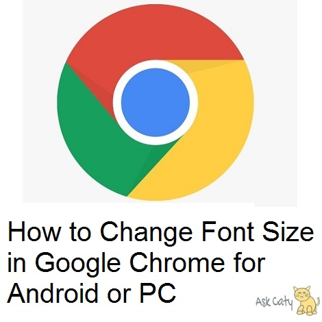 How to Change Font Size in Google Chrome For Android or PC