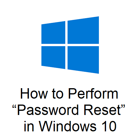 "How to Perform ""Password Reset"" in Windows 10"