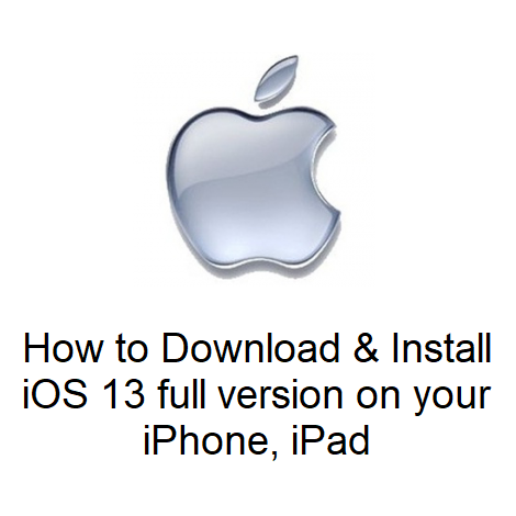 How to Download & Install iOS 13 full version on your iPhone, iPad