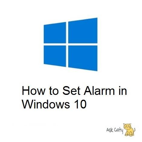 How to Set Alarm in Windows 10