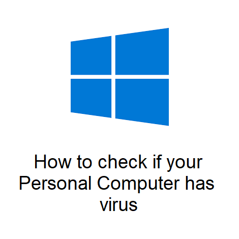 How to check if your Personal Computer has virus