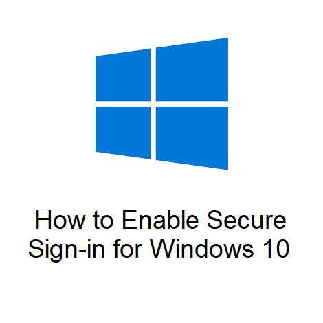 How to Enable Secure Sign-in for Windows 10