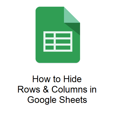 How to Hide Rows and Columns in Google Sheets