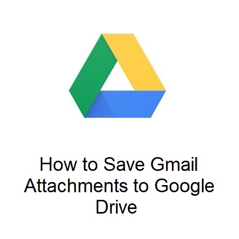 How to Save Gmail Attachments to Google Drive