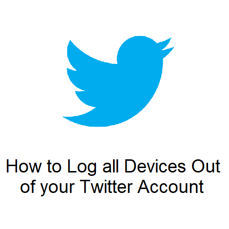 How to Log all Devices Out of your Twitter Account
