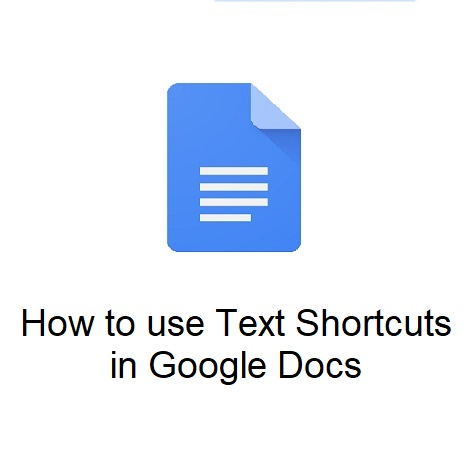 How to use Text Shortcuts in Google Docs