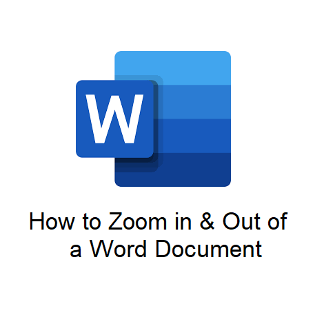 How to Zoom in & Out of a Word Document