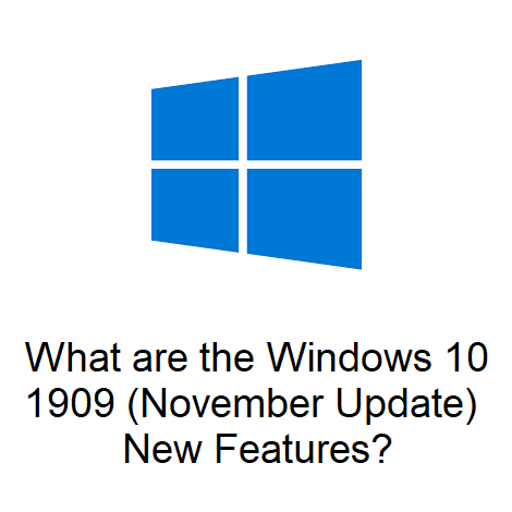 What are the Windows 10 1909 (November Update) New Features?