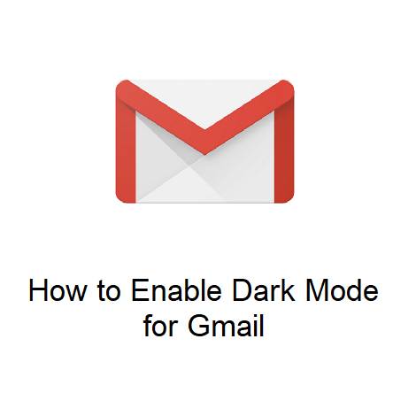 How to Enable Dark Mode for Gmail