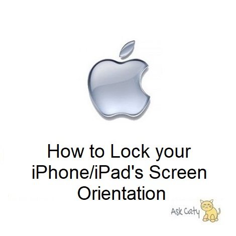 How to Lock your iPhone/iPad's Screen Orientation