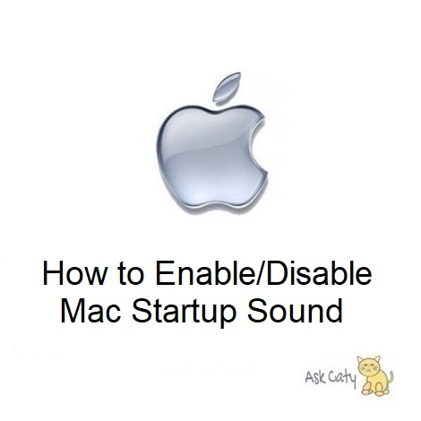 How to Enable/Disable Mac Startup Sound