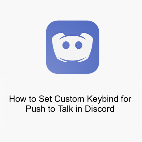 How to Set Custom Keybind for Push to Talk in Discord