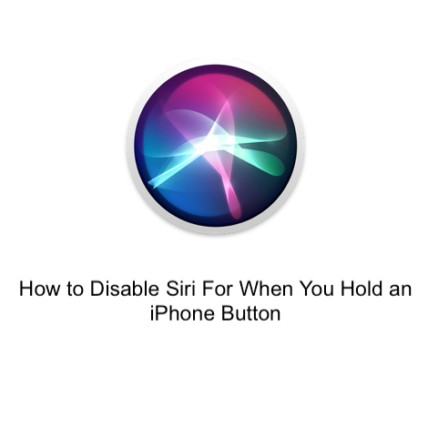 How to Disable Siri For When You Hold an iPhone Button