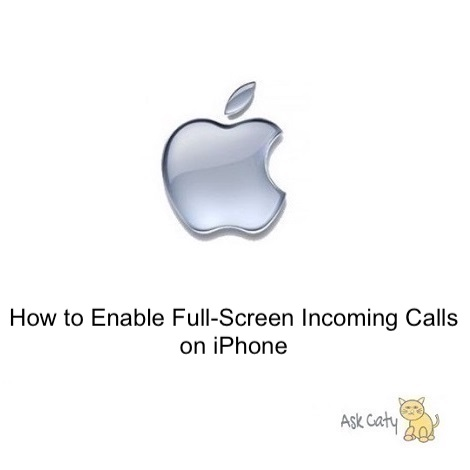 How to Enable Full-Screen Incoming Calls on iPhone