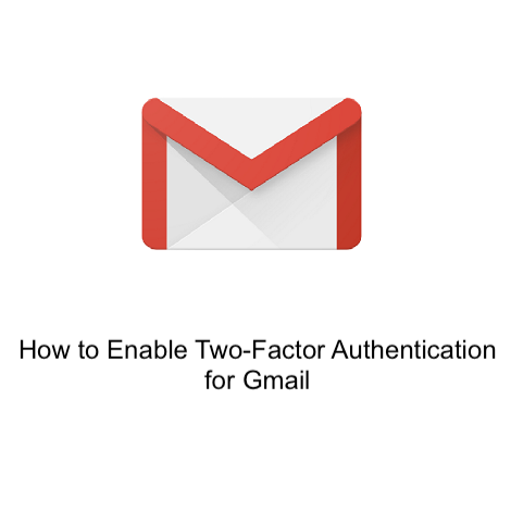 How to Enable Two-Factor Authentication for Gmail