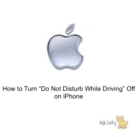"How to Turn ""Do Not Disturb While Driving"" Off on iPhone"