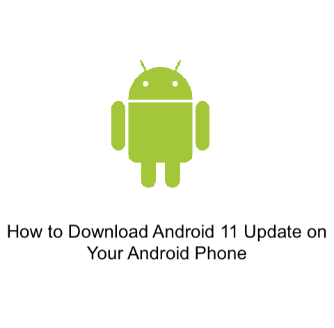 How to Download Android 11 Update on Your Android Phone
