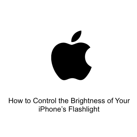 How to Control the Brightness of Your iPhone's Flashlight
