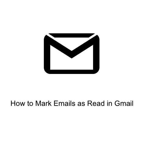 How to Mark Emails as Read in Gmail