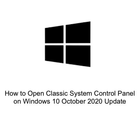 How to Open Classic System Control Panel on Windows 10 October 2020 Update