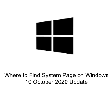 Where to Find System Page on Windows 10 October 2020 Update