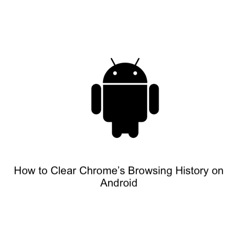 How to Clear Chrome's Browsing History on Android