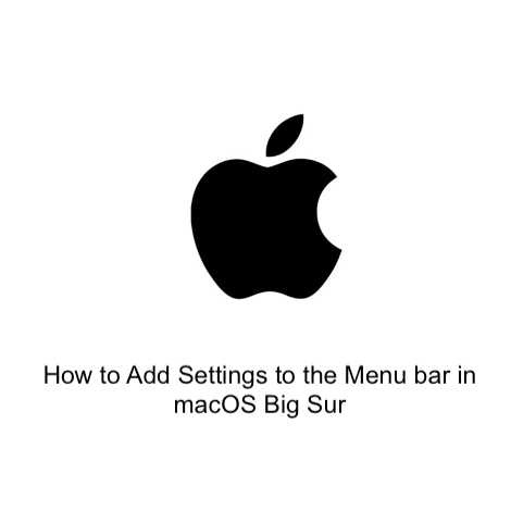 How to Add Settings to the Menu bar in macOS Big Sur