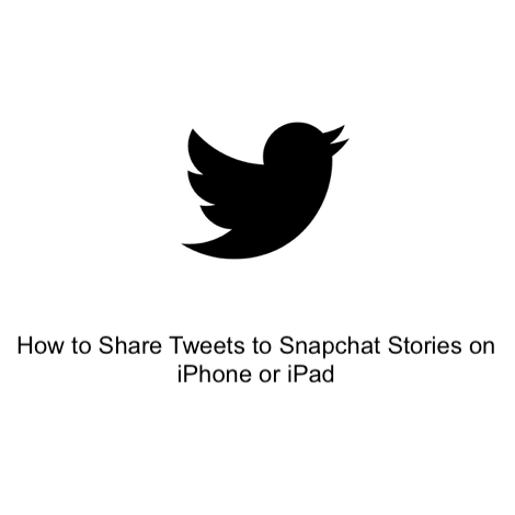 How to Share Tweets to Snapchat Stories on iPhone or iPad