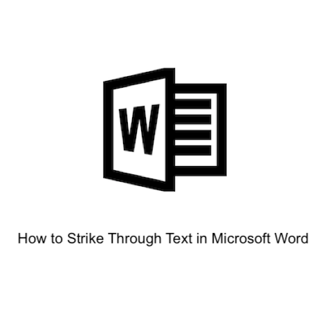 How to Strike Through Text in Microsoft Word
