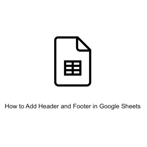 How to Add Header and Footer in Google Sheets