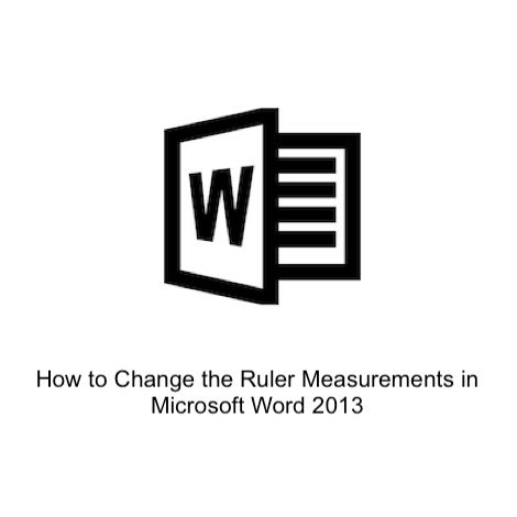 How to Change the Ruler Measurements in Microsoft Word 2013