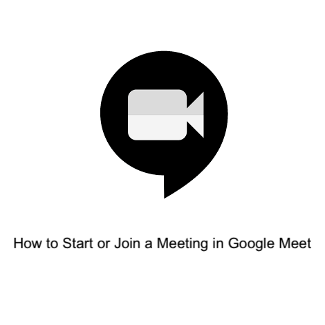 How to Start or Join a Meeting in Google Meet
